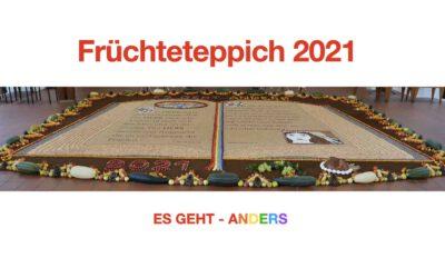 Erklärung & Eindrücke Früchteteppich 2021